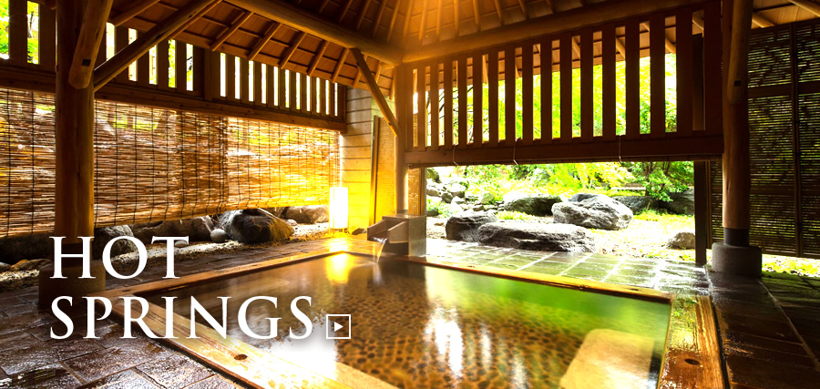 Hot Spring. Experience Healing Effects of Various Hot Springs Including the Hot Spring of Beauty and Secluded Hot Springs